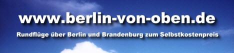 Berlin von oben - Rundflüge zum Selbstkostenpreis
